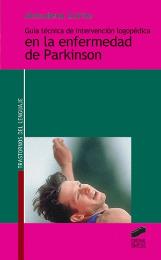 Guía técnica de intervención logopédica en la enfermedad de Parkinson